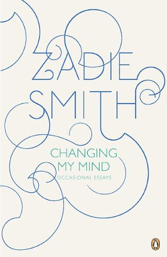 Zadie Smith Changing My Mind Occasional Essays