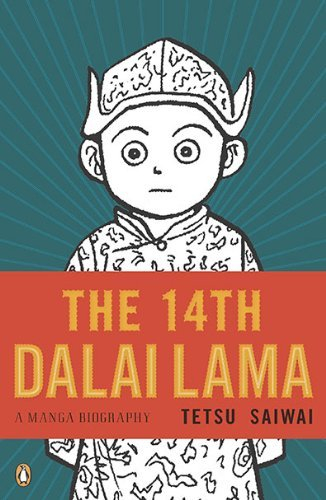 Tetsu Saiwai The 14th Dalai Lama A Manga Biography