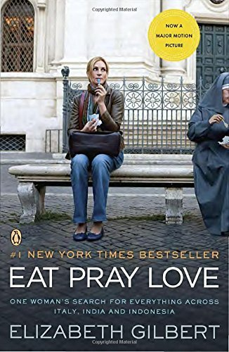 Elizabeth Gilbert Eat Pray Love One Woman's Search For Everything Across Italy I