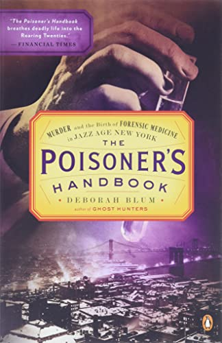 Deborah Blum The Poisoner's Handbook Murder And The Birth Of Forensic Medicine In Jazz