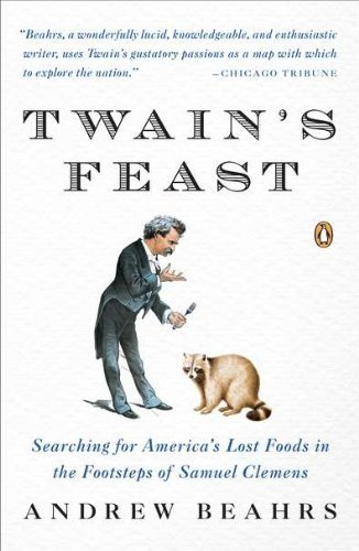 Andrew Beahrs Twain's Feast Searching For America's Lost Foods In The Footste