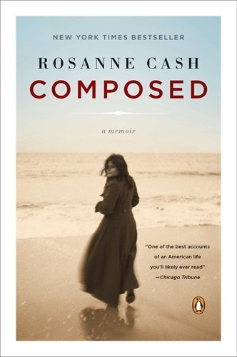 Rosanne Cash Composed A Memoir