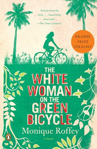 Monique Roffey The White Woman On The Green Bicycle