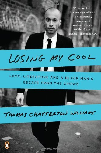 Thomas Chatterton Williams Losing My Cool Love Literature And A Black Man's Escape From T