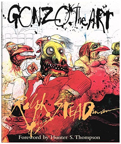 Ralph Steadman Gonzo The Art