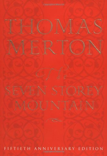 Thomas Merton The Seven Storey Mountain Fiftieth Anniversary Edition 0050 Edition;anniversary