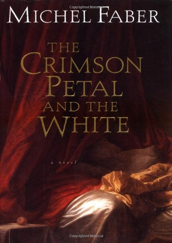 Michel Faber Crimson Petal & The White