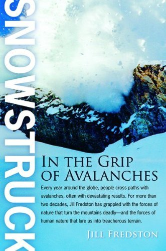 Jill Fredston Snowstruck In The Grip Of Avalanches