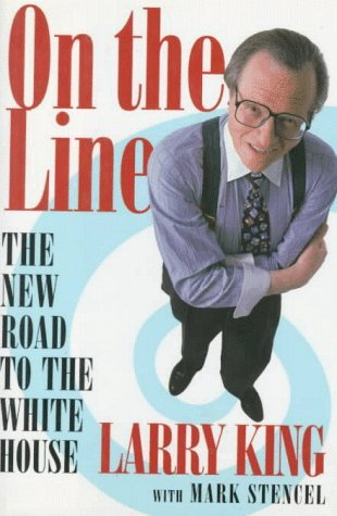 Larry King On The Line The New Road To The White House