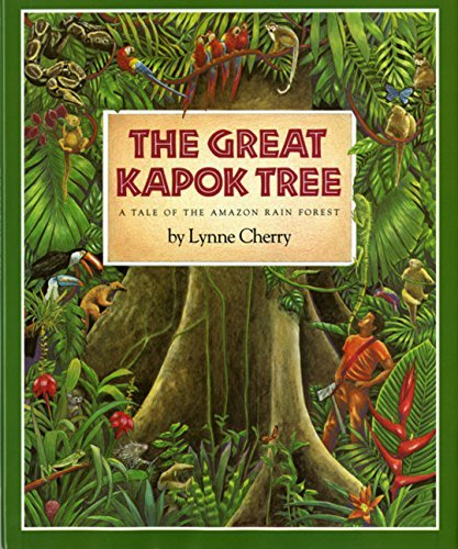 Lynne Cherry The Great Kapok Tree A Tale Of The Amazon Rain Forest