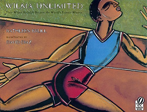 Kathleen Krull Wilma Unlimited How Wilma Rudolph Became The World's Fastest Woma