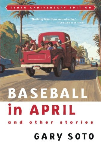 Gary Soto Baseball In April And Other Stories 0010 Edition;anniversary