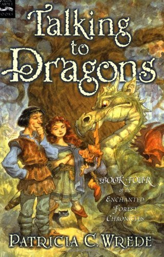 Patricia C. Wrede Talking To Dragons The Enchanted Forest Chronicles Book Four