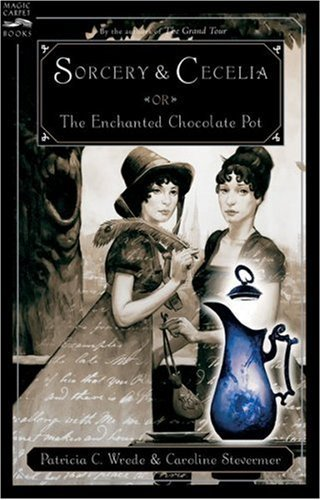 Patricia C. Wrede Sorcery And Cecelia Or The Enchanted Chocolate Pot