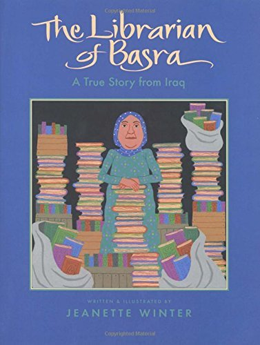 Jeanette Winter The Librarian Of Basra A True Story From Iraq