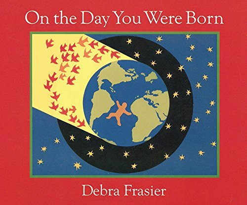 Debra Frasier On The Day You Were Born