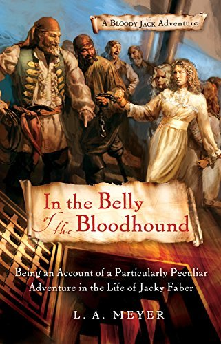 Louis A. Meyer In The Belly Of The Bloodhound Being An Account Of A Particularly Peculiar Adven