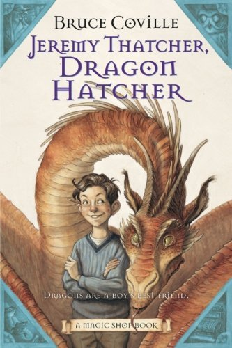 Bruce Coville Jeremy Thatcher Dragon Hatcher