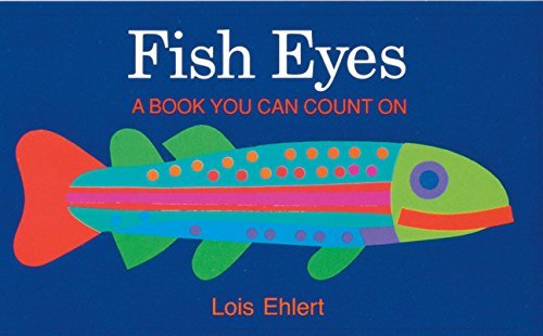 Lois Ehlert Fish Eyes A Book You Can Count On