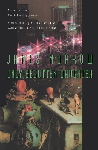 James Morrow Only Begotten Daughter