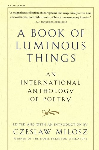 Czeslaw Milosz A Book Of Luminous Things An International Anthology Of Poetry