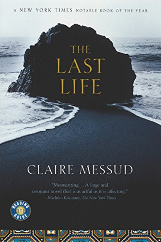 Claire Messud The Last Life