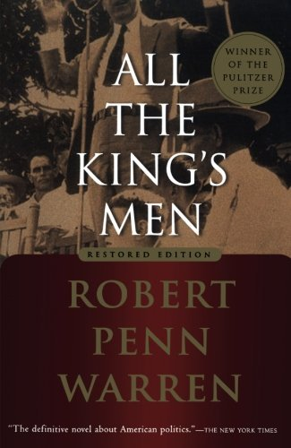 Robert Penn Warren All The King's Men Restored