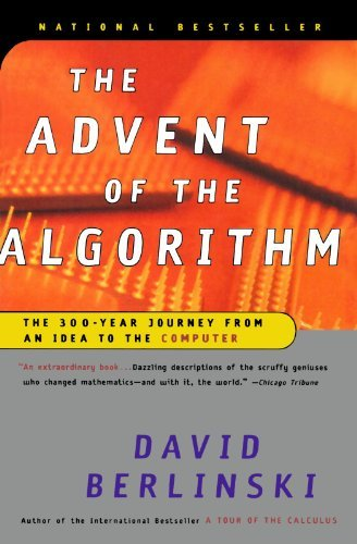 David Berlinski The Advent Of The Algorithm The 300 Year Journey From An Idea To The Computer