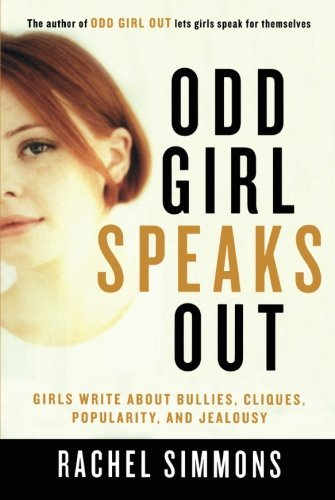 Rachel Simmons Odd Girl Speaks Out Girls Write About Bullies Cliques Popularity A