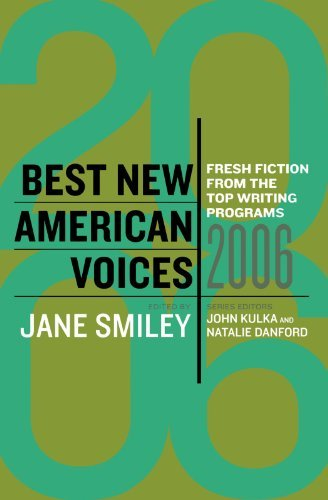 Jane Smiley Best New American Voices Fresh Fiction From The Top Writing Programs 2006