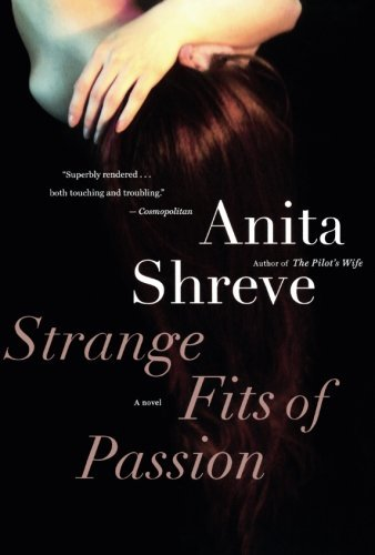 Anita Shreve Strange Fits Of Passion