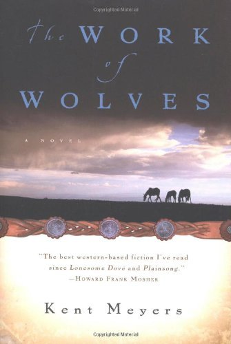 Kent Meyers The Work Of Wolves