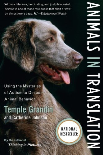 Catherine Johnson Animals In Translation Using The Mysteries Of Autism To Decode Animal Be