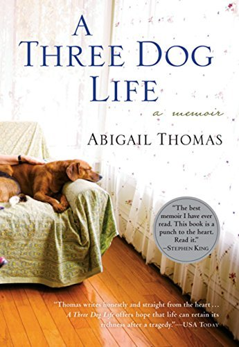 Abigail Thomas A Three Dog Life