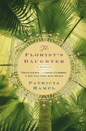 Patricia Hampl The Florist's Daughter