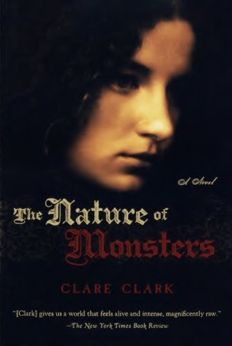 Clare Clark The Nature Of Monsters