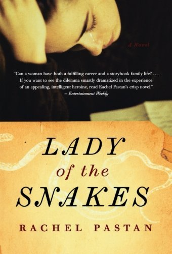 Rachel Pastan Lady Of The Snakes