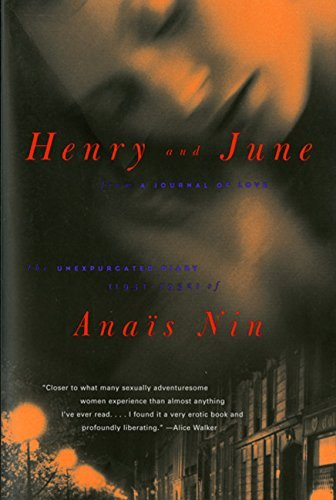 Anais Nin Henry And June From A Journal Of Love The Unexpurgated Diary (1