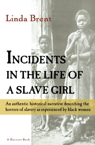 Harriet Jacobs Incidents In The Life Of A Slave Girl