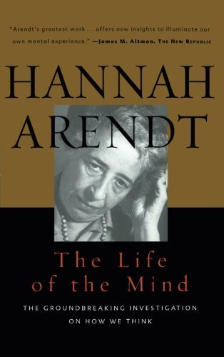 Hannah Arendt Life Of The Mind One Thinking Two Willing
