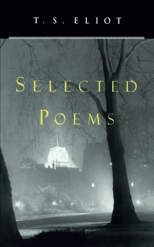 Eliot T. S. T. S. Eliot Selected Poems