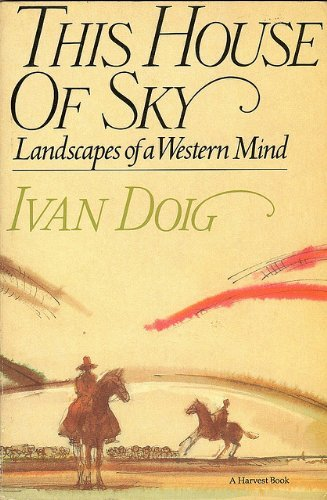 Ivan Doig This House Of Sky Landscapes Of A Western Mind