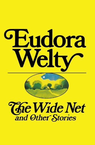 Eudora Welty The Wide Net And Other Stories