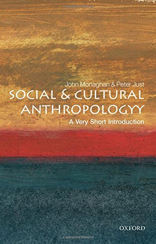 John Monaghan Social And Cultural Anthropology A Very Short Introduction 0009 Edition;