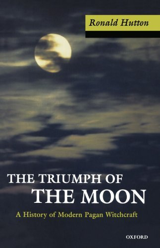 Ronald Hutton The Triumph Of The Moon A History Of Modern Pagan Witchcraft Revised