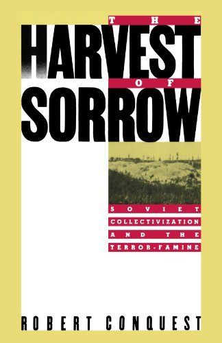 Robert Conquest The Harvest Of Sorrow Soviet Collectivization And The Terror Famine