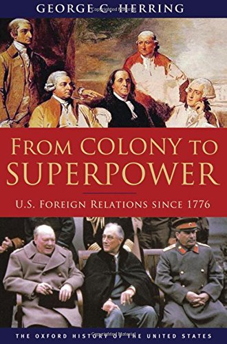 George C. Herring From Colony To Superpower U.S. Foreign Relations Since 1776