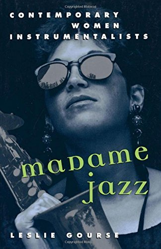 Leslie Gourse Madame Jazz Contemporary Women Instrumentalists