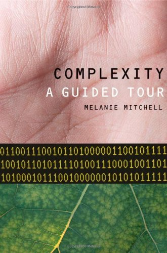 Melanie Mitchell Complexity A Guided Tour