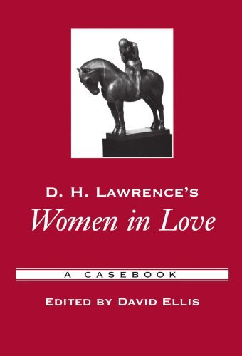 David Ellis D. H. Lawrence's Women In Love A Casebook